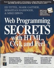 Web Programming Secrets with HTML, CGI, and Perl